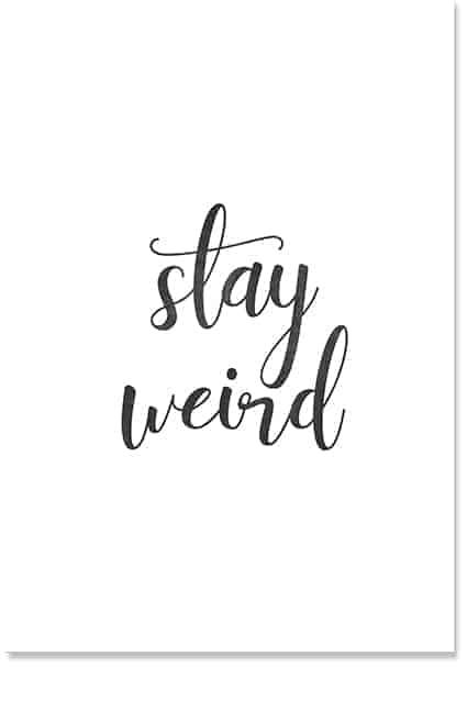 Stay Weird Wall Art